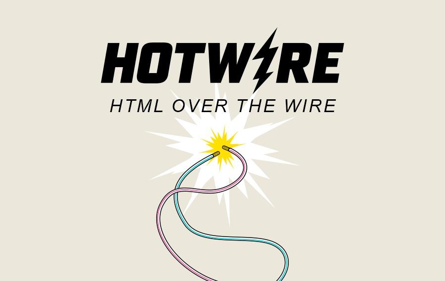 Ilustração que mostra dois fios, um azul e um vermelho, com as pontas próximas dando um choque. Acima, está escrito 'Hotwire' mas, no lugar do 'i' há o desenho de um raio. Há também o texto 'HTML over the wire', que significa 'HTML sobre o fio'.